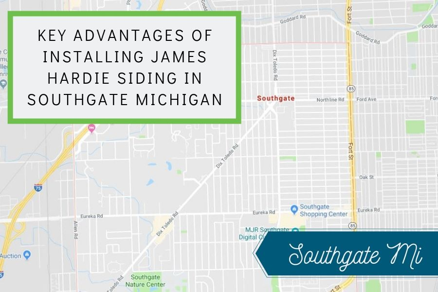 Key Advantages of Installing James Hardie Siding in Southgate Michigan