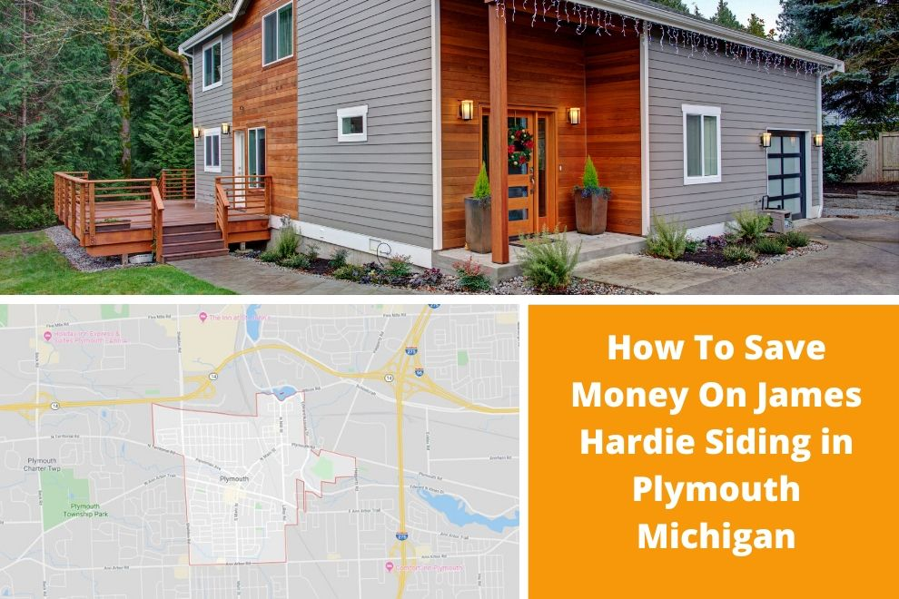 How To Save Money On James Hardie Siding in Plymouth Michigan